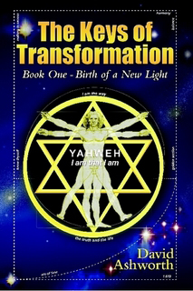 The Keys of Transformation - Book One - Birth of a New Light
